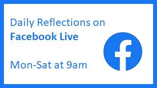 Daily Reflections at 9am
